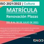 RENOVACIÓN MATRÍCULA - EMOD CULTURA 2021-2022